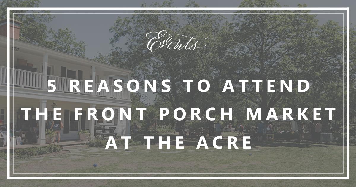 The Acre | The Front Porch Market